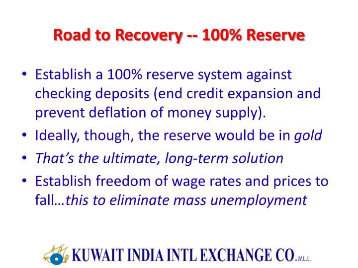 Road to Recovery -- 100% Reserve