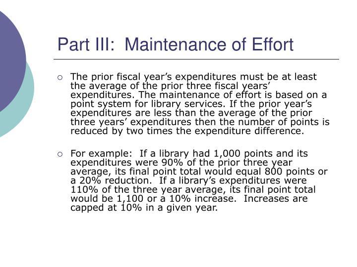 Part III:  Maintenance of Effort