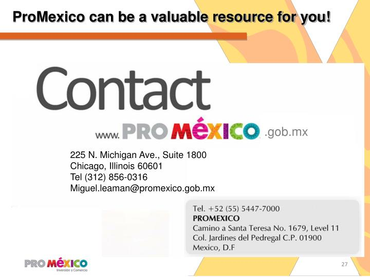 ProMexico can be a valuable resource for you!