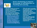 goal 2 technology to improve knowledge of and reflection on teaching and learning
