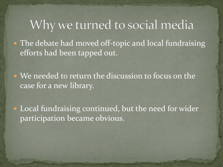 Why we turned to social media