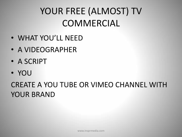 YOUR FREE (ALMOST) TV COMMERCIAL