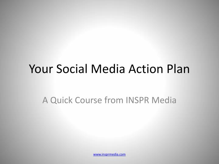 Your social media action plan