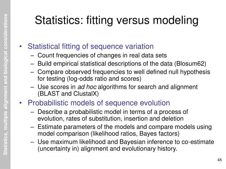 Statistics: fitting versus modeling