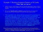 example 3 kandyan irrigation farmers in sri lanka what side are you on