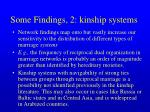 some findings 2 kinship systems