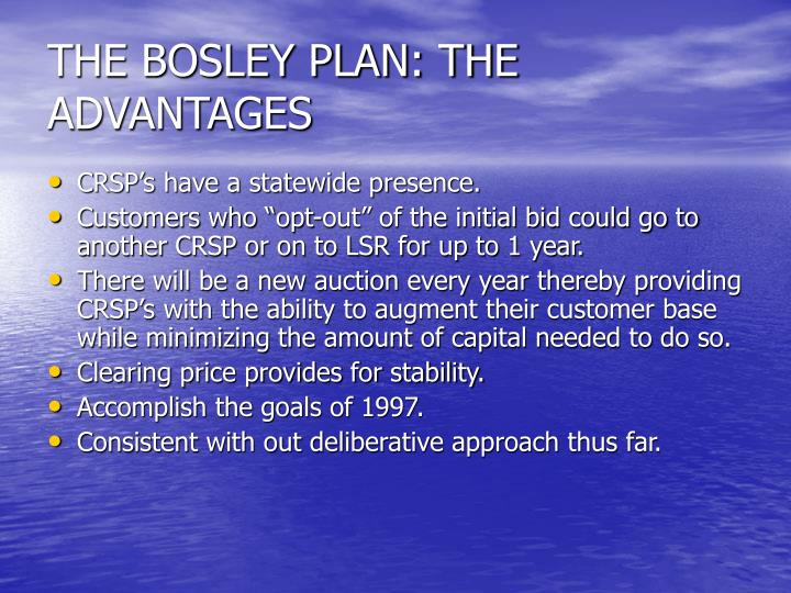 THE BOSLEY PLAN: THE ADVANTAGES