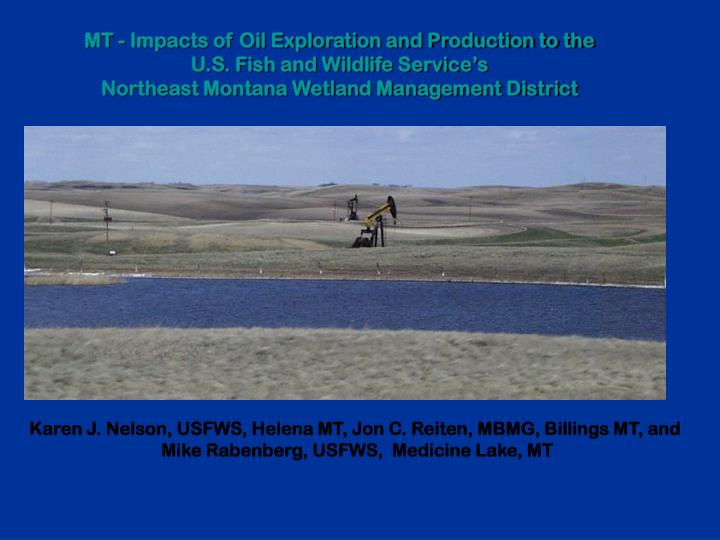 MT - Impacts of Oil Exploration and Production to the