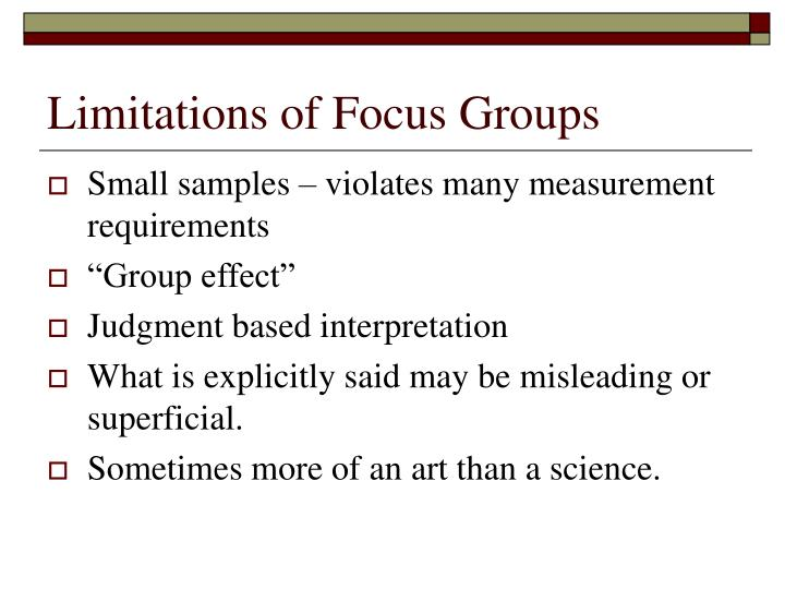 Limitations of Focus Groups
