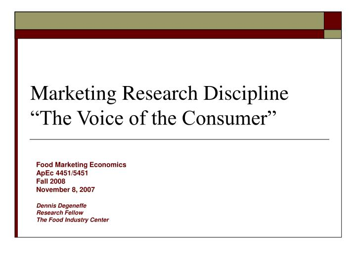 Marketing research discipline the voice of the consumer