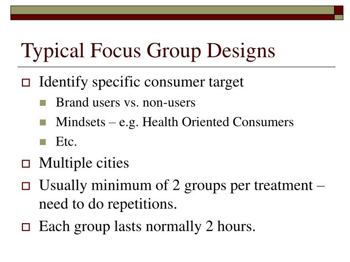 Typical Focus Group Designs