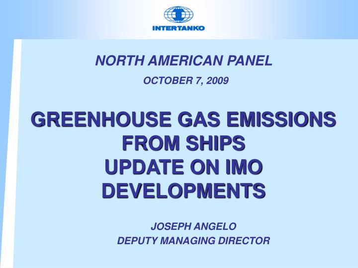 North american panel october 7 2009 greenhouse gas emissions from ships update on imo developments