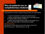 why do patients turn to complementary medicine