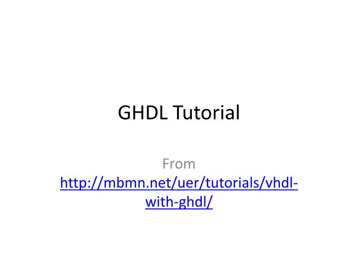 PPT - GHDL Tutorial PowerPoint Presentation - ID:4248666