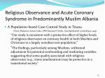 religious observance and acute coronary syndrome in predominantly muslim albania