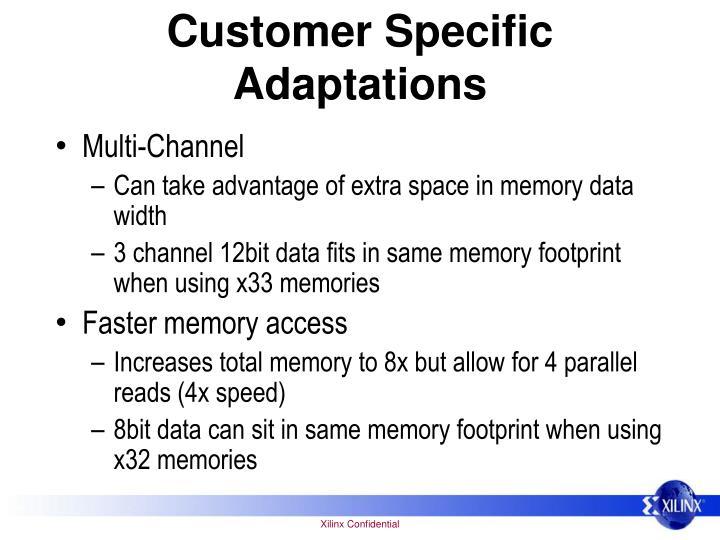 Customer Specific Adaptations