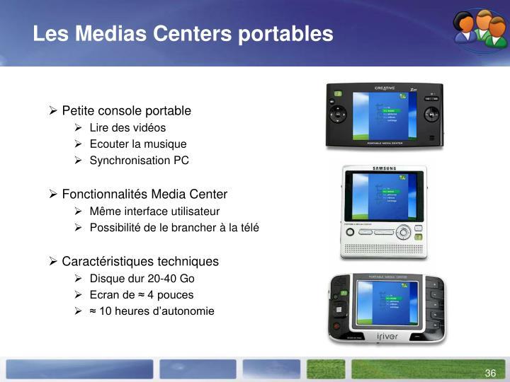 Les Medias Centers portables