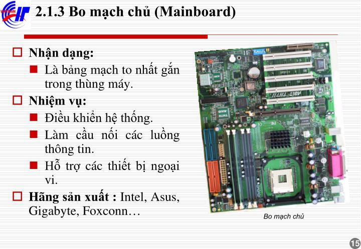 2.1.3 Bo mạch chủ (Mainboard)