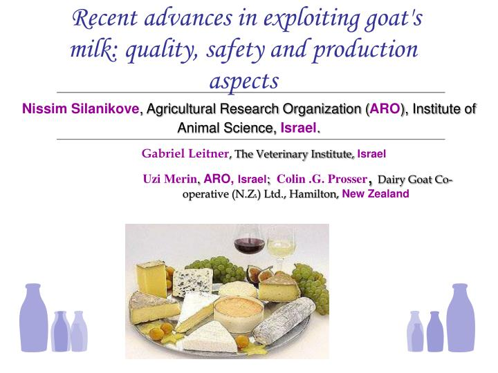 Recent advances in exploiting goat's milk: quality, safety and production aspects