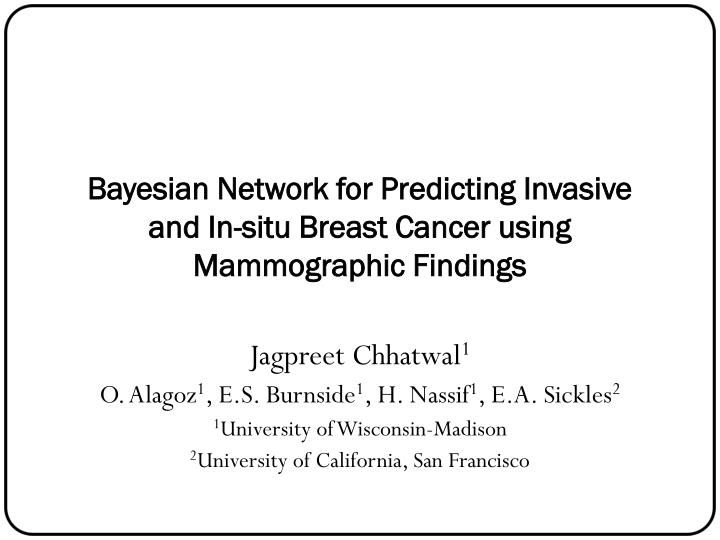 bayesian network for predicting invasive and in situ breast cancer using mammographic findings n.