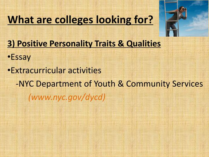 What are colleges looking for?