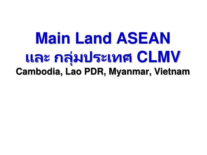 Main Land ASEAN