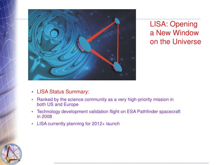 LISA: Opening a New Window on the Universe