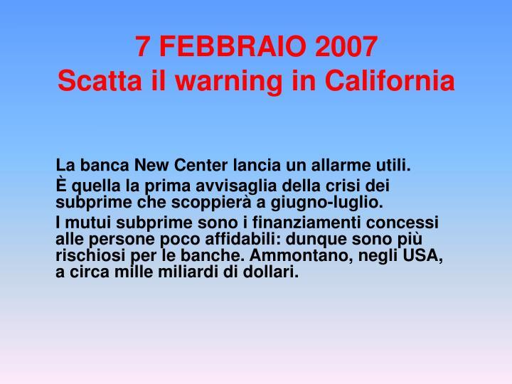 7 febbraio 2007 scatta il warning in california