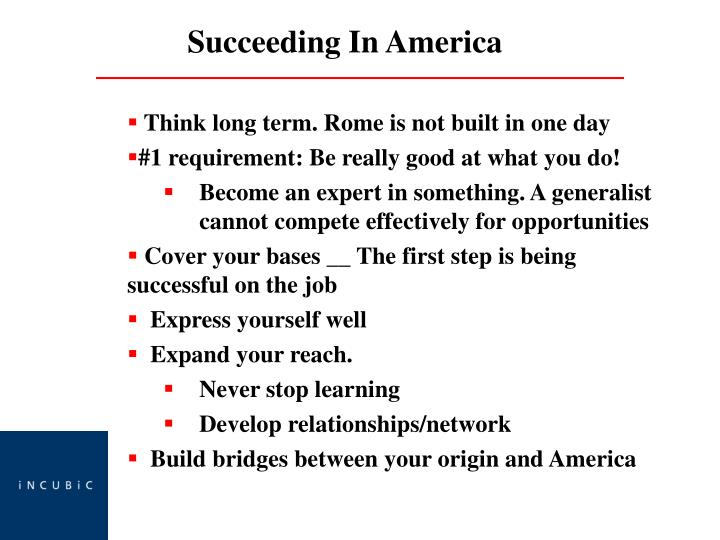 Think long term. Rome is not built in one day