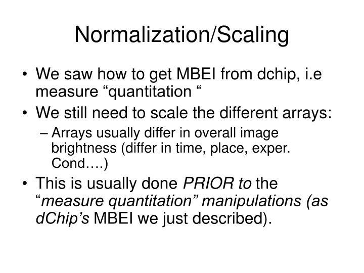 Normalization/Scaling