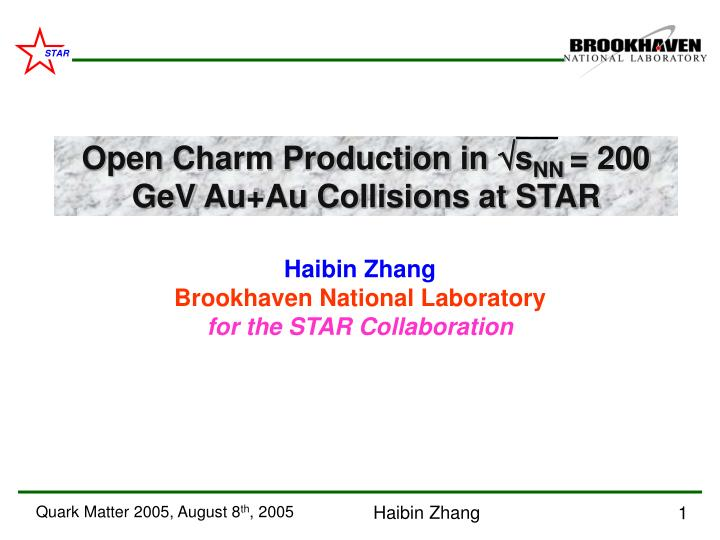 Haibin zhang brookhaven national laboratory for the star collaboration