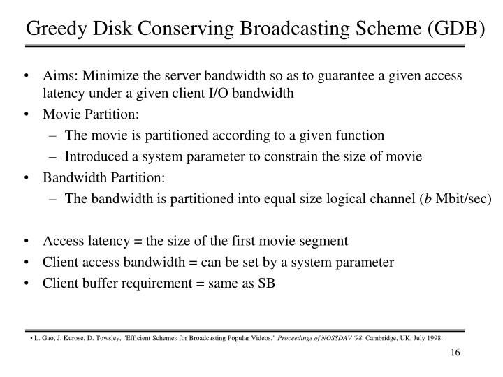 Greedy Disk Conserving Broadcasting Scheme (GDB)