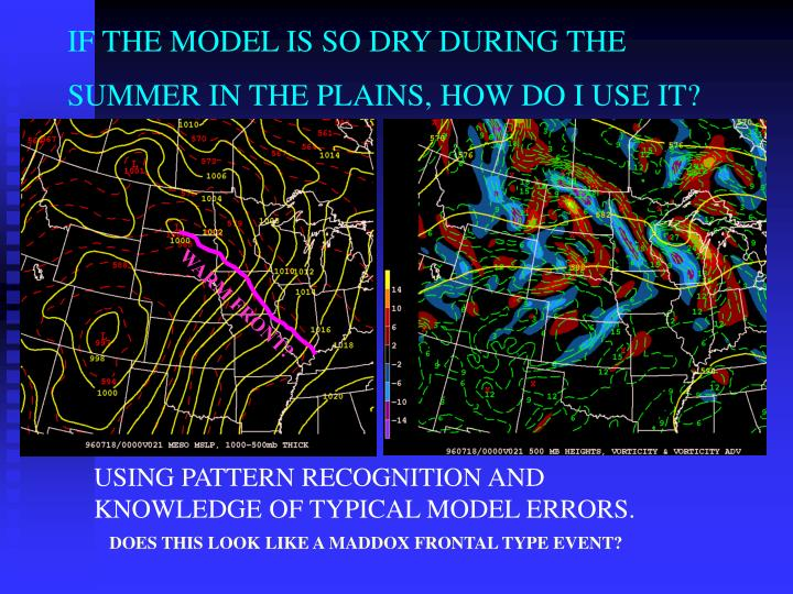 IF THE MODEL IS SO DRY DURING THE SUMMER IN THE PLAINS, HOW DO I USE IT?