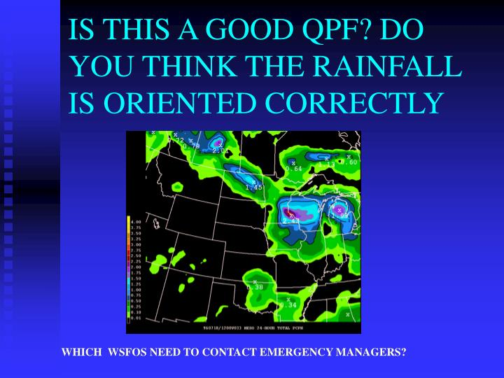 IS THIS A GOOD QPF? DO YOU THINK THE RAINFALL IS ORIENTED CORRECTLY