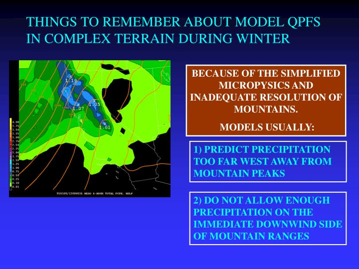 THINGS TO REMEMBER ABOUT MODEL QPFS IN COMPLEX TERRAIN DURING WINTER