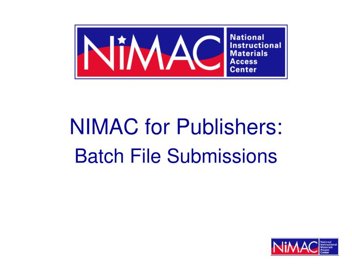 Nimac for publishers batch file submissions