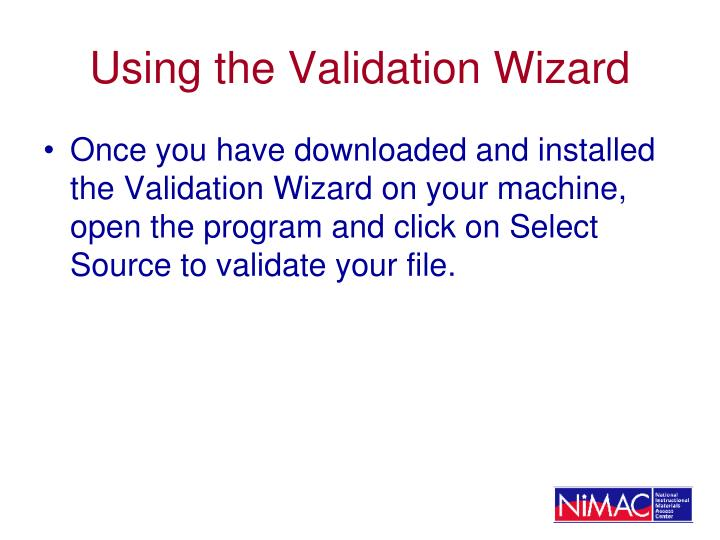 Using the Validation Wizard