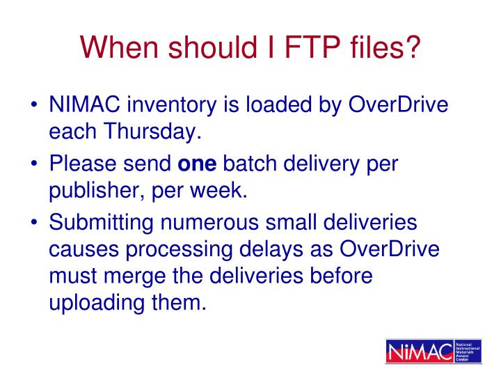 When should I FTP files?