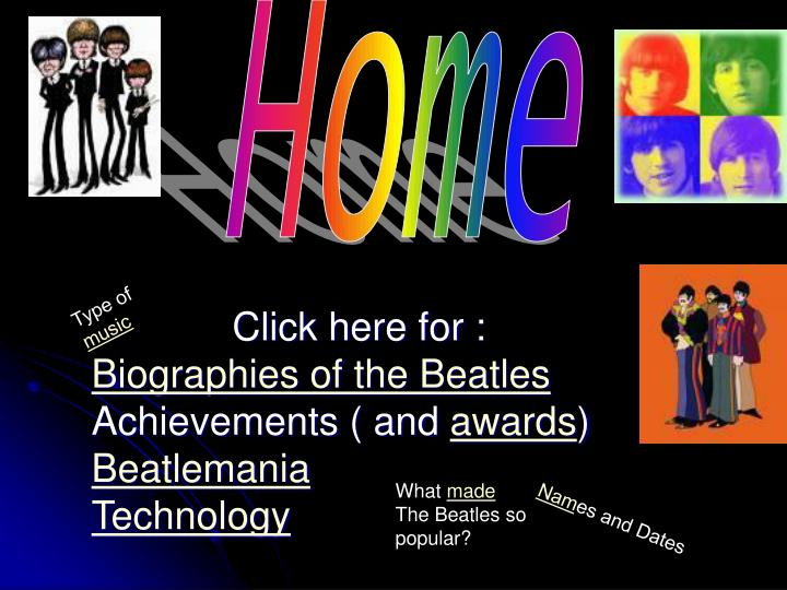 Click here for biographies of the beatles achievements and awards beatlemania technology