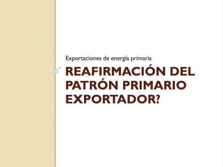 Exportaciones de energía primaria