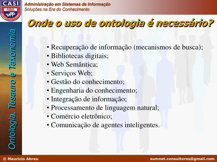 Onde o uso de ontologia é necessário?