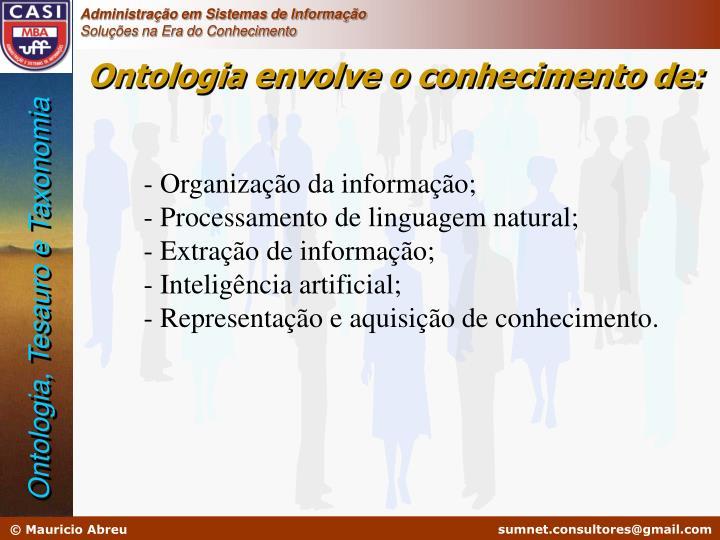 Ontologia envolve o conhecimento de: