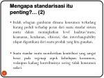 mengapa standarisasi itu penting 2