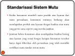 standarisasi sistem mutu