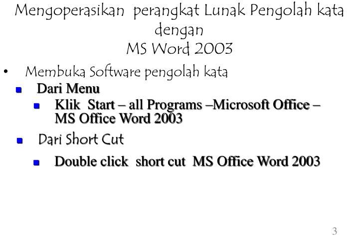 Mengoperasikan perangkat lunak pengolah kata dengan ms word 2003