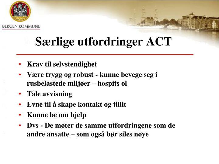 Særlige utfordringer ACT