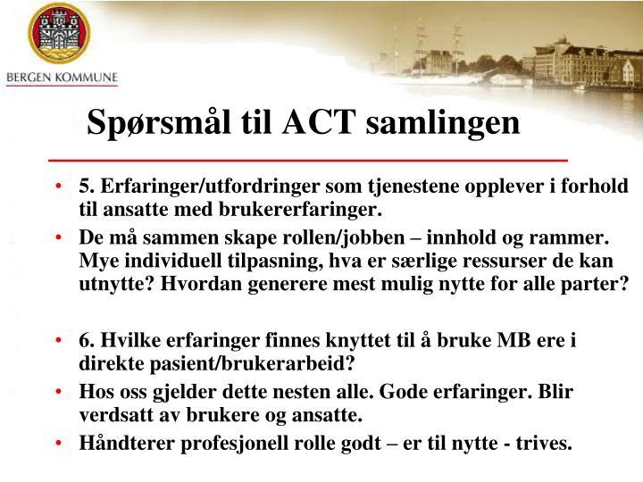 Spørsmål til ACT samlingen