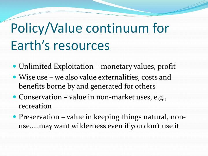 Policy/Value continuum for Earth's resources