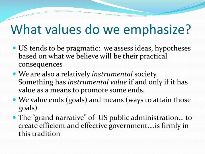 What values do we emphasize?