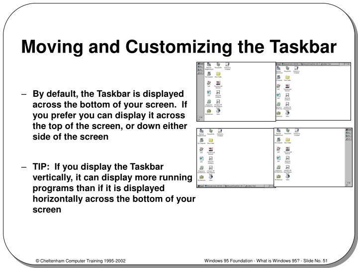 Moving and Customizing the Taskbar